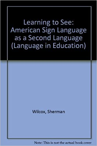 Book Learning to See: American Sign Language As a Second Language (Language in Education) by Wilcox Sherman Wilcox Phyllis Perrin (1991-09-01)
