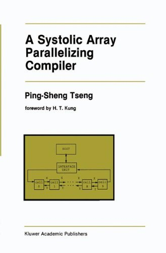 A Systolic Array Parallelizing Compiler (The Springer International Series in Engineering and Computer Science) by Brand: Springer