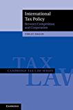International Tax Policy: Between Competition and Cooperation (Cambridge Tax Law Series)