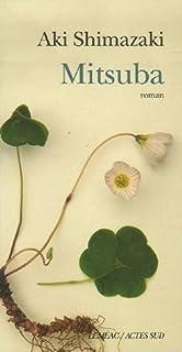 Mitsuba : [1er volet] : roman, Shimazaki, Aki