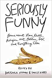 Seriously Funny: Poems about Love, Death, Religion, Art ...