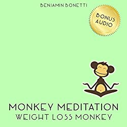 Weight Loss Monkey Meditation – Meditation For Weight Loss