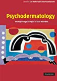 Psychodermatology : The Psychological Impact of Skin Disorders, , 0521542294