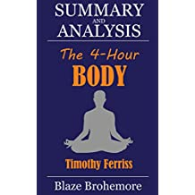 Summary And Analysis - The 4-Hour Body By TImothy Ferriss