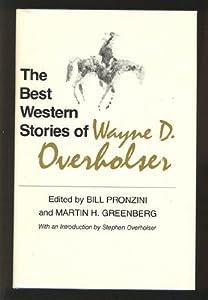 The Best Western Stories of Wayne D. Overholser (The Western Writers Series)