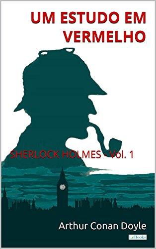 Um Estudo em Vermelho: Sherlock Holmes - Vol. 1 (Coleção Sherlock Holmes)