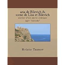 Aria de Bilevich & Scene de Lisa I Bilevich: Autour D'Un Opera Comique Agir -Suicide-