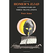 Homer's Iliad: A Commentary on Three Translations