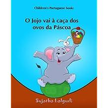 Children's Portuguese book: O Jojo vai a caca dos ovos da Pascoa: Portuguese for kids (Portuguese edition), Portuguese picture book, Portuguese Language, Easter book for Children, Livro ilustrado para crianças