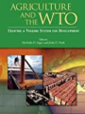img - for Agriculture and the WTO Creating a Trading System for Development book / textbook / text book