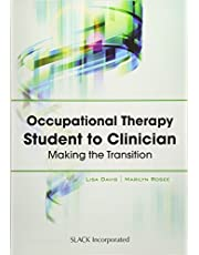 Occupational Therapy Student to Clinician: Making the Transition