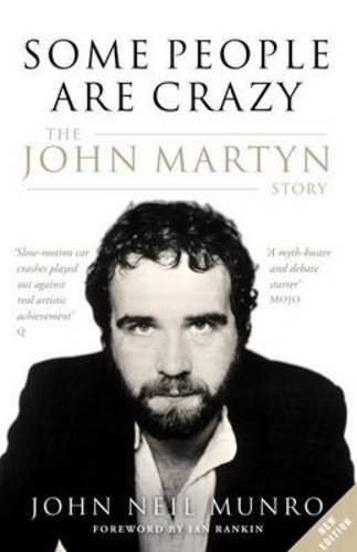 some-people-are-crazy-the-john-martyn-story