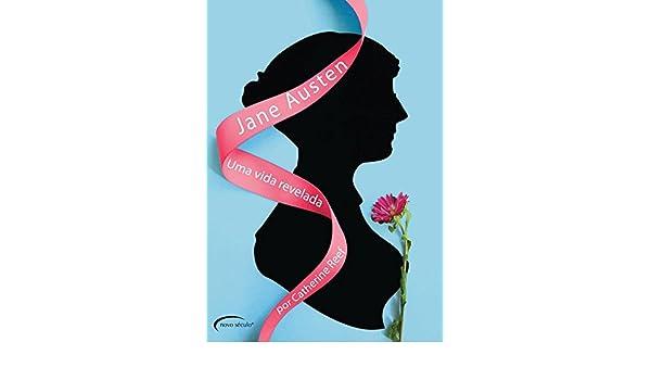 Jane Austen: Uma Vida Revelada (Em Portugues do Brasil ...