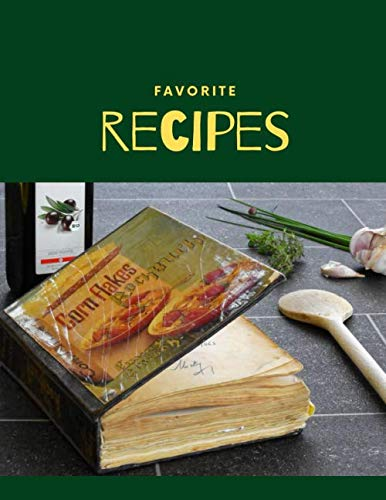 """Favorite Recipes: Blank Recipe Journal to Write in for Women and Men, Food Cookbook Design, Document all Your Special Recipes and Notes for Your Favorite ... 8,5"""" x 11"""" , 126 Total Recipe Pages"""