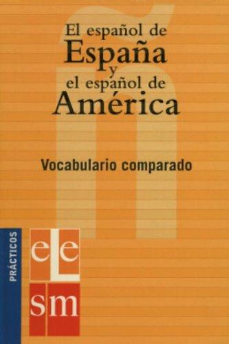 El español de España y el español de América (Practicos/Practical) (Spanish Edition)