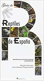Guía de Reptiles de España: Amazon.es: Salvador, Alfredo/Pleguezuelos, Juan Man: Libros