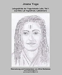 Amazon.com: Jnana Yoga: Lehrgedichte der Yoga-Asketin Lalla ...