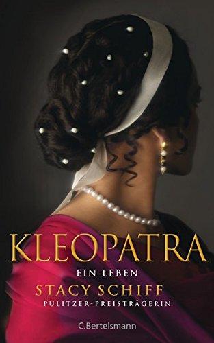 Kleopatra: Ein Leben