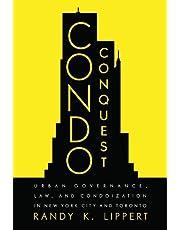 Condo Conquest: Urban Governance, Law, and Condoization in New York City and Toronto