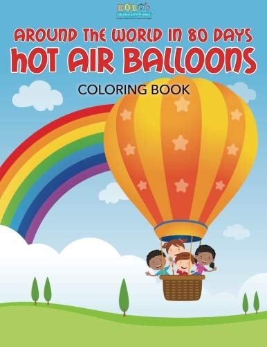 Around the World in 80 Days Hot Air Balloons Coloring Book