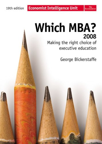 Which MBA - 2008: Making the right choice of executive education (19th Edition)