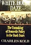 White House Daze, Charles Kolb, 0029174953