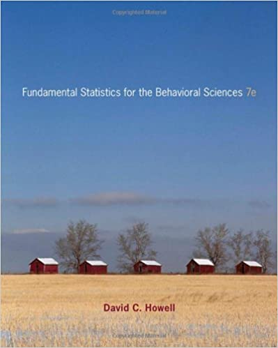 Book By David C. Howell: Fundamental Statistics for the Behavioral Sciences Seventh (7th) Edition