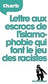 Lettre aux escrocs de l'islamophobie qui font le jeu des racistes par Charb