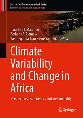 Climate Variability and Change in Africa: Perspectives, Experiences and Sustainability (Sustainable Development Goals Series)
