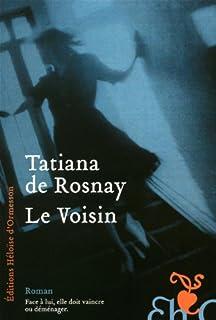 Le voisin : roman, Rosnay, Tatiana de