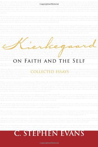 kierkegaard on faith and the self collected essays Ethics, love, and faith in kierkegaard collects essays from 13 leading  with  their unique focus on notions of the self, views on the command to love one's.