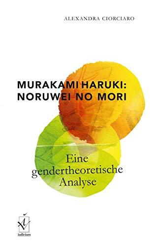 Murakami Haruki  Noruwei No Mori  Eine Gendertheoretische Analyse