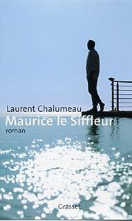 Maurice le siffleur, Chalumeau, Laurent