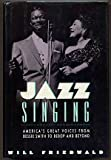 Jazz Singing : America's Great Voices from Bessie Smith to Bebop and Beyond, Friedwald, Will, 0684185229