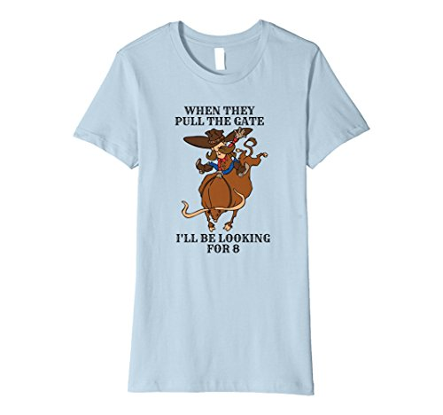 Rider Pull - Womens Bull Riding Shirt Gifts When They Pull The Gate Small Baby Blue
