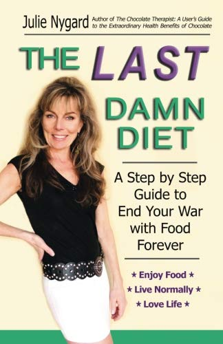 - The Last Damn Diet: A Step by Step Guide to End Your War with Food Forever