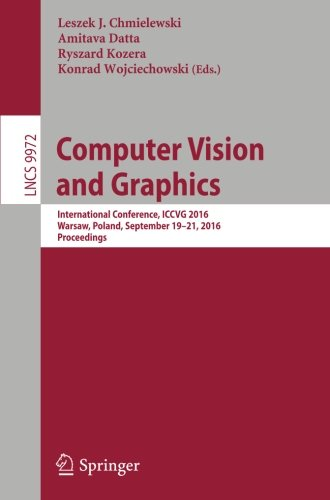 Computer Vision and Graphics: International Conference, ICCVG 2016, Warsaw, Poland, September 19-21, 2016, Proceedings (