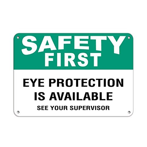 - Safety First Eye Protection Is Available See Your Supervisor Aluminum Metal Sign 12 X 18 Inch