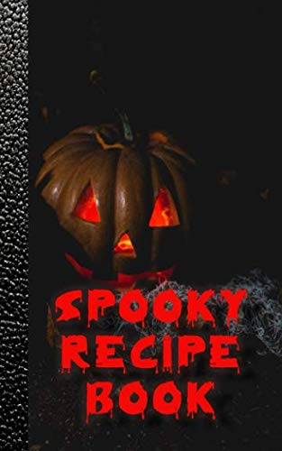 Spooky recipe book: Pumpkin Recipe Book for halloween - Spooky Cookbook Journal of your all hallows eve food experiments