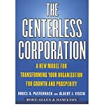 img - for [(The Centerless Corporation: Transforming Your Organization for Growth and Prosperity in the New Millennium )] [Author: Bruce A. Pasternack] [Sep-1999] book / textbook / text book