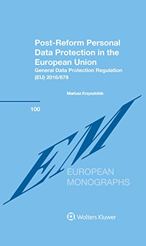 Post-Reform Personal Data Protection in the European Union. General Data Protection Regulation (EU) 2016/679 (East European Monographs) (General Data Protection Regulation Eu 2016 679)