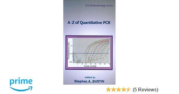A-Z of Quantitative PCR (IUL Biotechnology, No  5