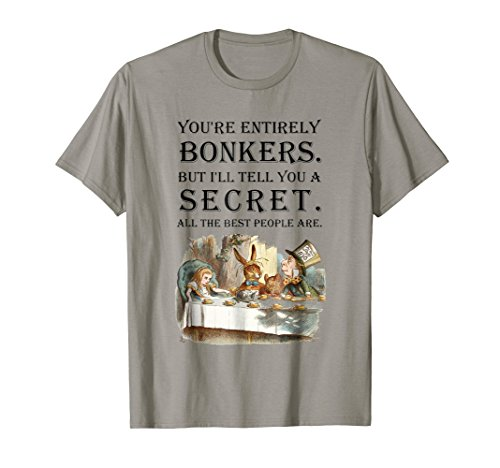 (Alice In Wonderland T Shirt -You're Entirely Bonkers)