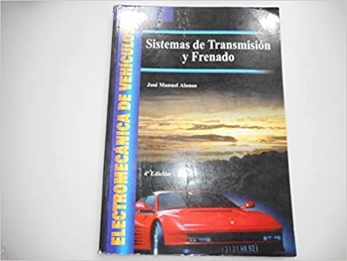 Sistemas de Transmision y Frenado (Spanish Edition): Jose Manuel Alonso Perez: 9788497320344: Amazon.com: Books