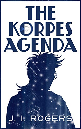 The Korpes Agenda (The Korpes File Series Book 2) by [Rogers, J. I.]