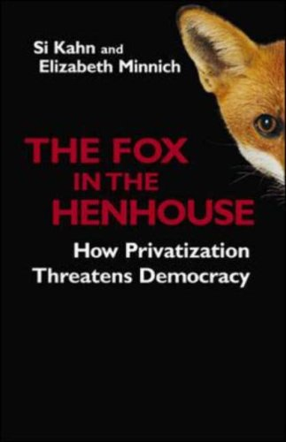 Read Online The Fox in the Henhouse: How Privatization Threatens Democracy (Bk Currents) PDF
