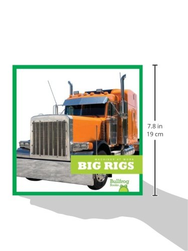 Big Rigs (Bullfrog Books: Machines at Work) by Jump!