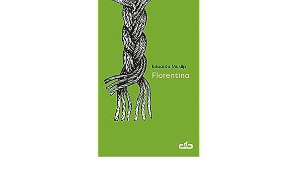 Florentina (Caballo de Troya 2018, 3) eBook: Muslip, Eduardo ...