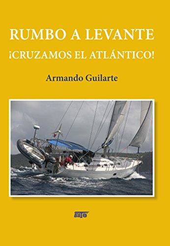 RUMBO A LEVANTE¡CRUZAMOS EL ATLÁNTICO! (Spanish Edition)