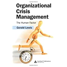 Organizational Crisis Management: The Human Factor